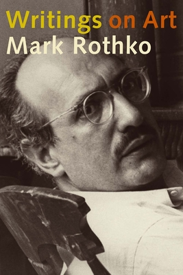 Writings on Art - Rothko, Mark, and Lopez-Remiro, Miguel (Editor)