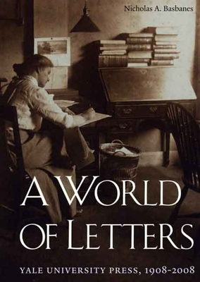 A World of Letters: Yale University Press, 1908-2008 - Basbanes, Nicholas A