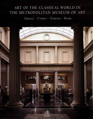 Art of the Classical World in the Metropolitan Museum of Art - Picon, Carlos A, and Mertens, Joan R, and Milleker, Elizabeth J