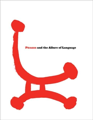 Picasso and the Allure of Language - Fisher, Susan Greenberg, and Caws, Mary Ann, Ms., and Gross, Jennifer R, Ms.