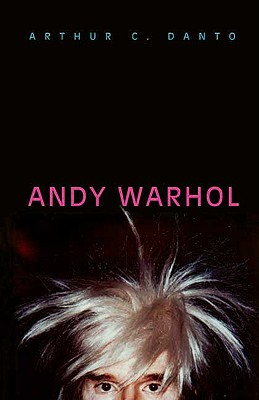 Andy Warhol - Danto, Arthur C, Professor