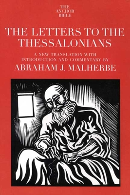 The Letters to the Thessalonians - Malherbe, Abraham J