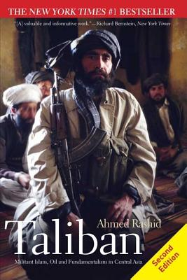 Taliban: Militant Islam, Oil and Fundamentalism in Central Asia - Rashid, Ahmed, Mr.