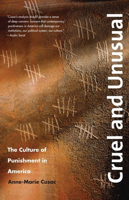 Cruel and Unusual: The Culture of Punishment in America - Cusac, Anne-Marie, Dr.