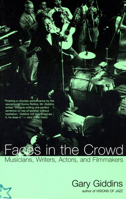 Faces in the Crowd: Musicians, Writers, Actors, and Filmmakers - Giddins, Gary