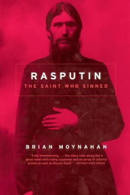Rasputin: The Saint Who Sinned - Moynahan, Brian