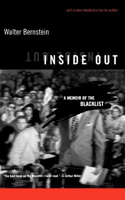 Inside Out: A Memoir of the Blacklist - Bernstein, Walter (Introduction by)