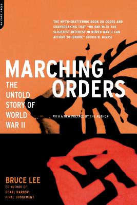 Marching Orders: The Untold Story of World War II - Lee, Bruce (Preface by)