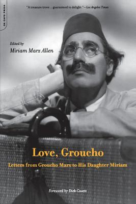 Love, Groucho: Letters from Groucho Marx to His Daughter Miriam - Allen, Miriam M (Editor), and Cavett, Dick (Foreword by)