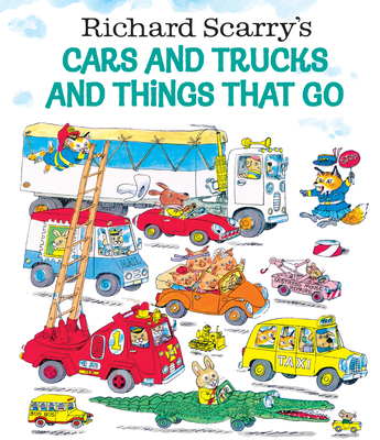 Richard Scarry's Cars and Trucks and Things That Go - Scarry, Richard