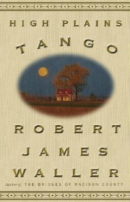 High Plains Tango - Waller, Robert James
