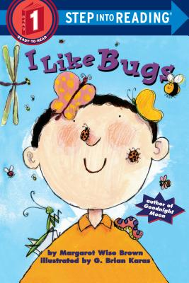 I Like Bugs - Brown, Margaret Wise, and Marcus, Leonard S (Afterword by)