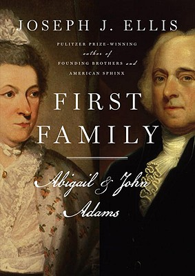 First Family: Abigail and John - Ellis, Joseph J