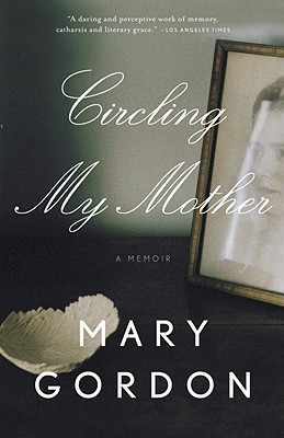 Circling My Mother - Gordon, Mary