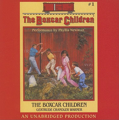 The Boxcar Children - Warner, Gertrude Chandler, and Newman, Phyllis (Read by)