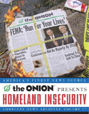 Homeland Insecurity, Volume 17: The Onion Complete News Archives - The Onion