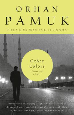 Other Colors: Essays and a Story - Pamuk, Orhan, and Freely, Maureen (Translated by)