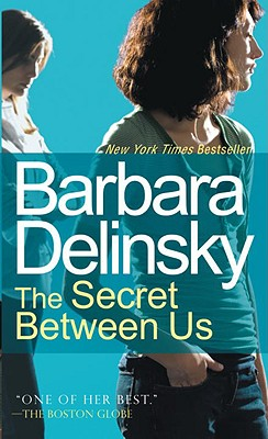 The Secret Between Us - Delinsky, Barbara