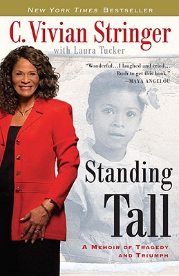 Standing Tall: A Memoir of Tragedy and Triumph - Stringer, C Vivian, and Tucker, Laura