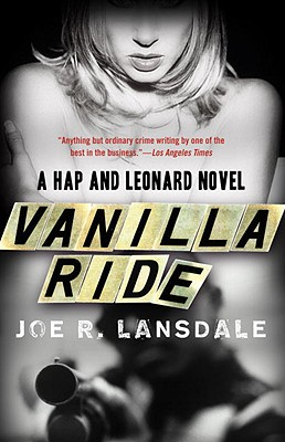 Vanilla Ride - Lansdale, Joe R