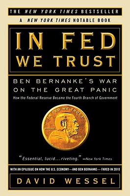 In Fed We Trust: Ben Bernanke's War on the Great Panic - Wessel, David