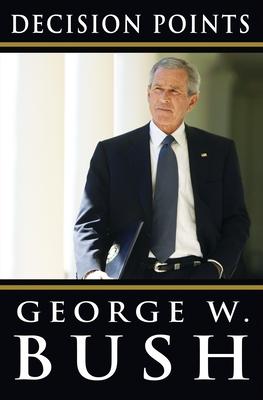 Decision Points - Bush, George W