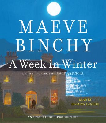 A Week in Winter - Binchy, Maeve, and Landor, Rosalyn (Read by)