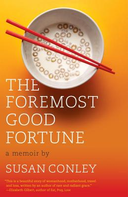 The Foremost Good Fortune - Conley, Susan