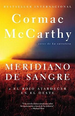 Meridiano de Sangre - McCarthy, Cormac