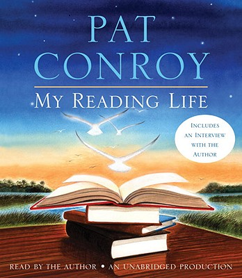 My Reading Life - Conroy, Pat (Read by)