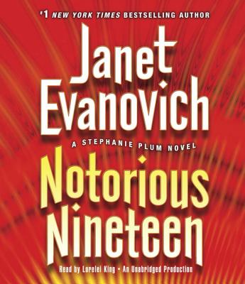 Notorious Nineteen - Evanovich, Janet, and King, Lorelei (Read by)