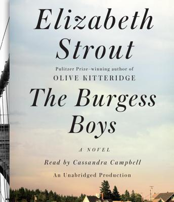The Burgess Boys - Strout, Elizabeth, and Campbell, Cassandra (Read by)