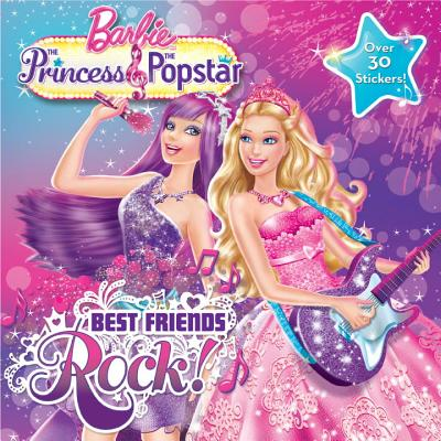 Barbie the Princess & the Popstar: Best Friends Rock! - Granat, Steve (Screenwriter), and Clark, Cydne (Screenwriter), and Man-Kong, Mary (Adapted by)