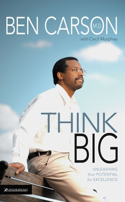Think Big: Unleasing Your Potential for Excellence - Carson, Ben, MD, and Murphey, Cecil B