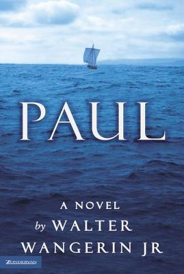 Paul - Wangerin, Walter, Jr.