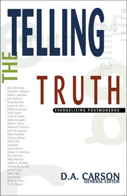 Telling the Truth: Evangelizing Postmoderns - Carson, D A (Editor)