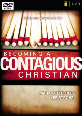 Becoming a Contagious Christian: Six Sessions on Communicating Your Faith in a Style That Fits You - Hybels, Bill, and Mittelberg, Mark, and Strobel, Lee