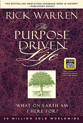 The Purpose Driven Life: What on Earth Am I Here For? - Warren, Rick, D.Min.
