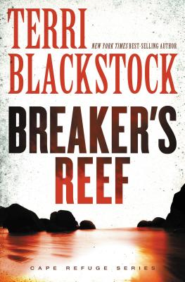 Breaker's Reef - Blackstock, Terri, and Zondervan Publishing