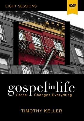 Gospel in Life: Grace Changes Everything - Timothy J. Keller