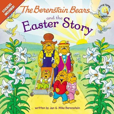 Berenstain Bears and the Easter Story: Berenstain Bears/Living Lights - Berenstain, Jan