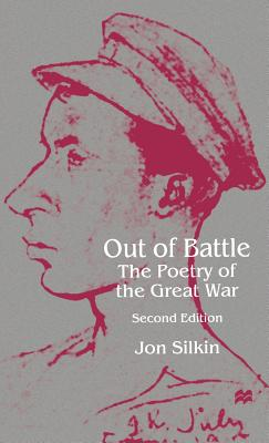 Out of Battle: The Poetry of the Great War - Silkin, Jon (Editor)