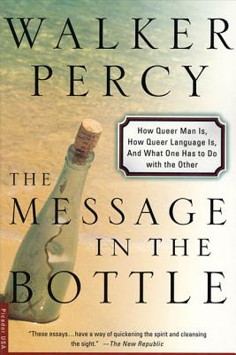 The Message in the Bottle: How Queer Man Is, How Queer Language Is, and What One Has to Do with the Other - Percy, Walker