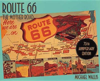 Route 66: The Mother Road - Wallis, Michael