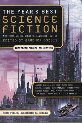 The Year's Best Science Fiction: Twentieth Annual Collection - Dozois, Gardner (Editor)
