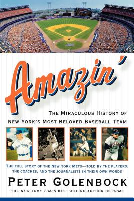 Amazin': The Miraculous History of New York's Most Beloved Baseball Team - Golenbock, Peter
