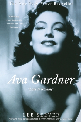 Ava Gardner: Love Is Nothing - Server, Lee