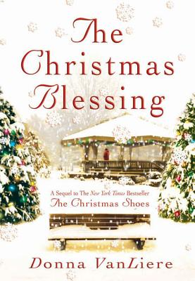 The Christmas Blessing - VanLiere, Donna, and Vanliere