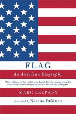 Flag: An American Biography - Leepson, Marc, Mr., and DeMille, Nelson (Foreword by)