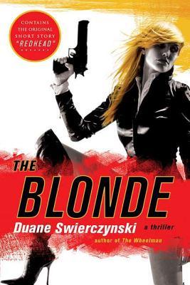 The Blonde - Swierczynski, Duane